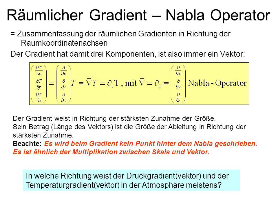 Nabla Operator Beachte: Nabla ist ein (Vektor-)Operator, d.h.