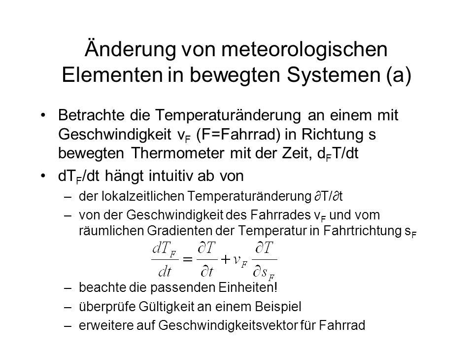 Änderung von meteorologischen Elementen in bewegten Systemen (b) Das Fahrrad kann sich in alle Richtungen x, y, z bewegen, d.h.