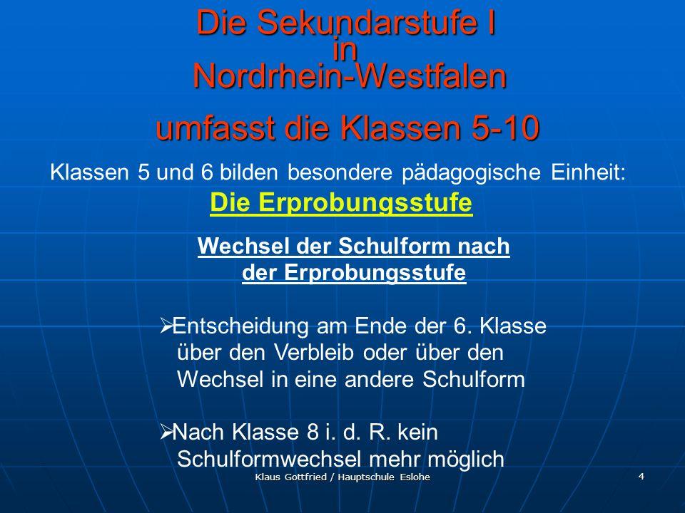 Klaus Gottfried / Hauptschule Eslohe 4 Die Sekundarstufe I in Nordrhein-Westfalen Wechsel der Schulform nach der Erprobungsstufe Entscheidung am Ende