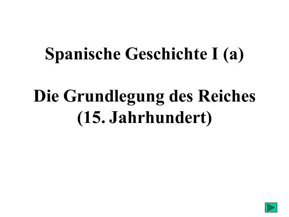 1469: Heirat von Isbella von Kastilien und Fernando von Aragonien 1479 Friede von Alcaçovas conversos moriscos Matrimonialunion 1492: Eroberung des Königreiches Granada 1502: Ausweisung der Mauren 1492: Ausweisung der Juden 1609: Ausweisung der Moriscos