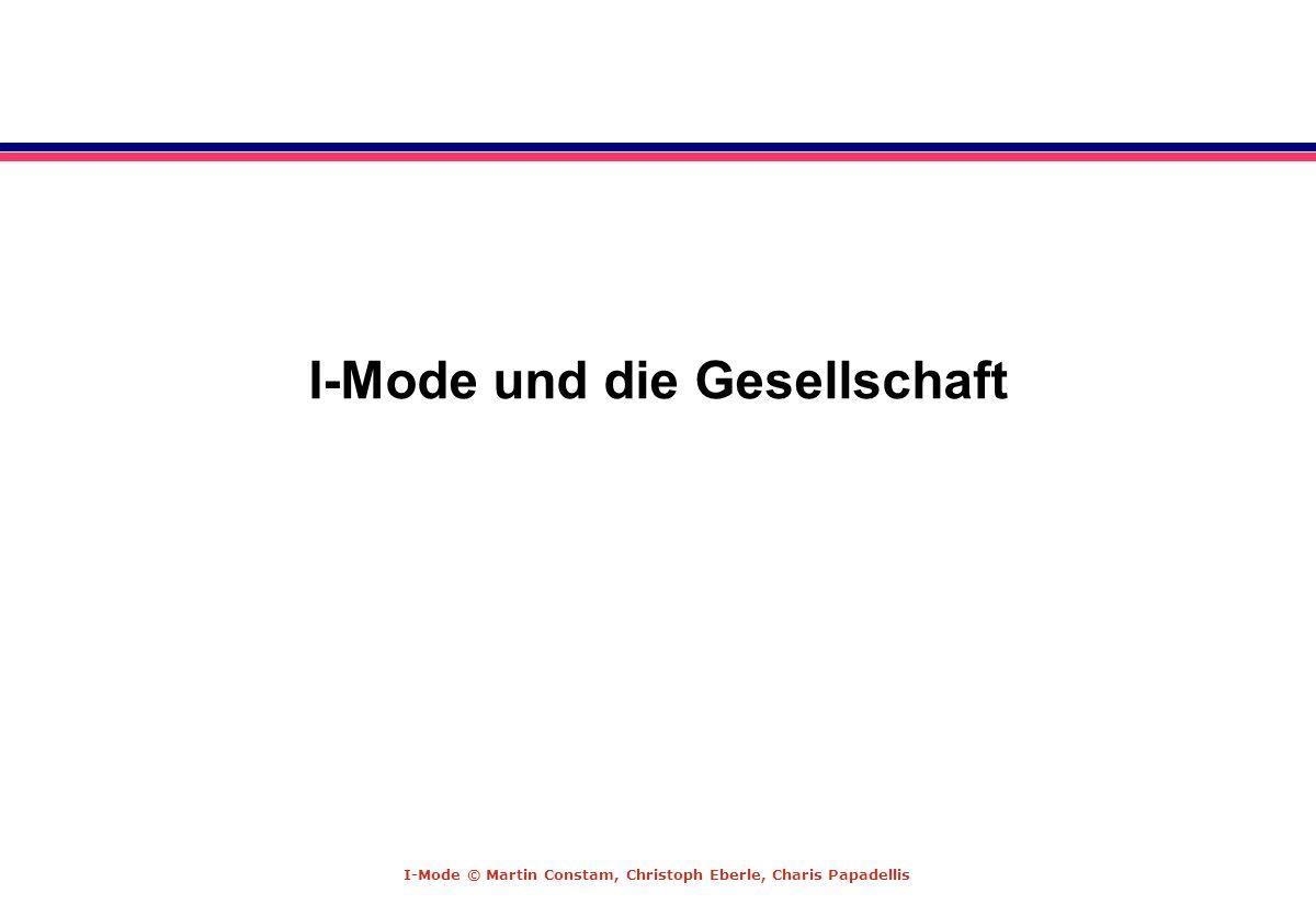 I-Mode © Martin Constam, Christoph Eberle, Charis Papadellis I-Mode und die Gesellschaft