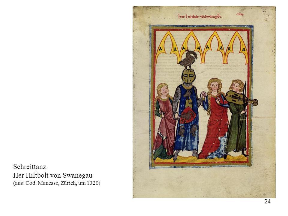 24 Schreittanz Her Hiltbolt von Swanegau (aus: Cod. Manesse, Zürich, um 1320)