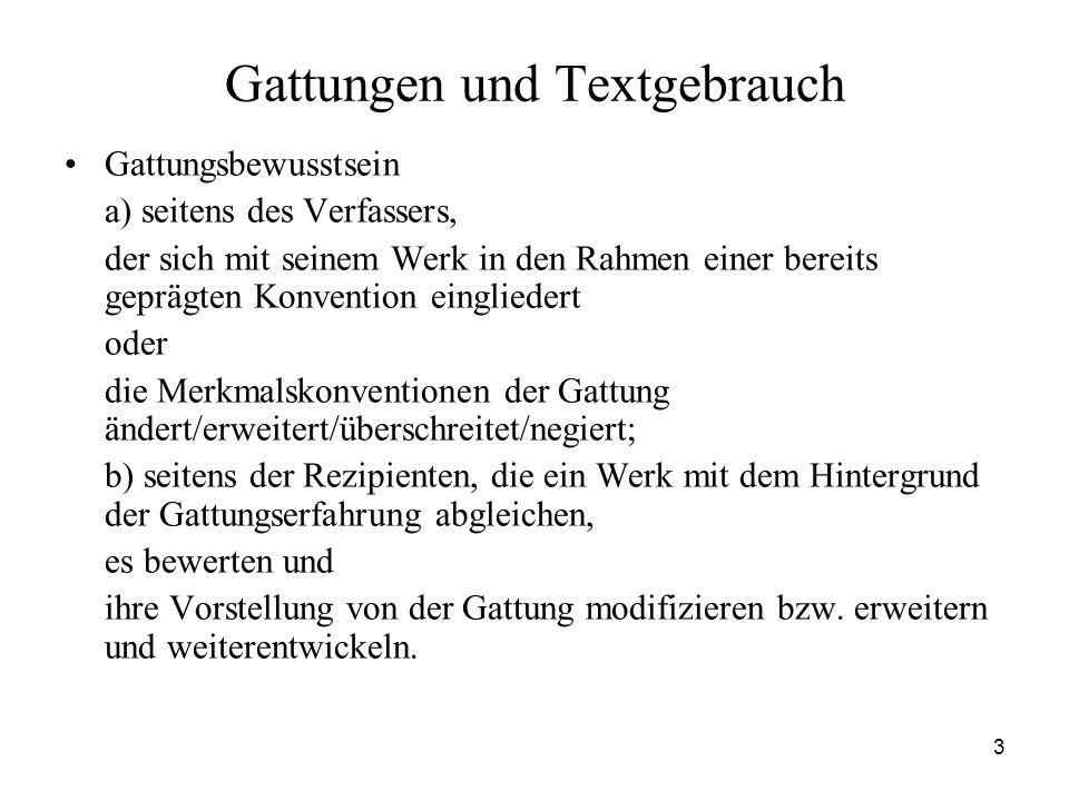 3 Gattungen und Textgebrauch Gattungsbewusstsein a) seitens des Verfassers, der sich mit seinem Werk in den Rahmen einer bereits geprägten Konvention