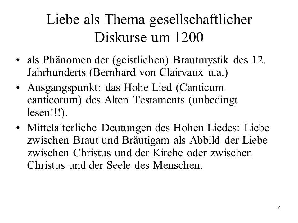 7 Liebe als Thema gesellschaftlicher Diskurse um 1200 als Phänomen der (geistlichen) Brautmystik des 12. Jahrhunderts (Bernhard von Clairvaux u.a.) Au
