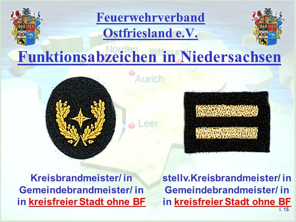 Feuerwehrverband Ostfriesland e.V. Funktionsabzeichen in Niedersachsen stellv.Kreisbrandmeister/ in Gemeindebrandmeister/ in in kreisfreier Stadt ohne