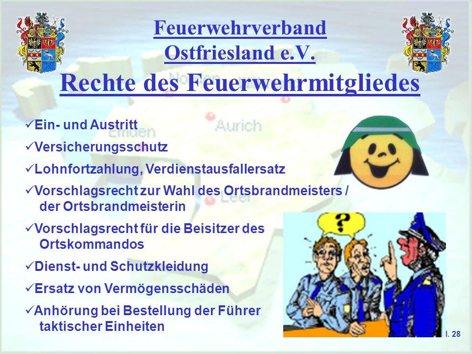 Feuerwehrverband Ostfriesland e.V. Rechte des Feuerwehrmitgliedes Ein- und Austritt Versicherungsschutz Lohnfortzahlung, Verdienstausfallersatz Vorsch