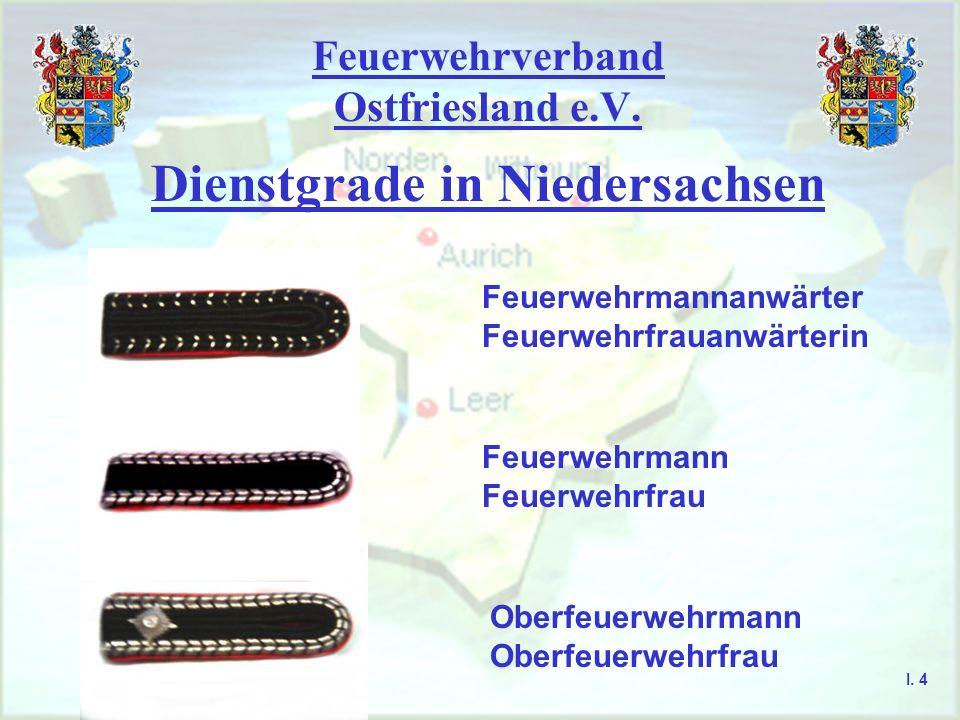 Feuerwehrverband Ostfriesland e.V. Dienstgrade in Niedersachsen Feuerwehrmannanwärter Feuerwehrfrauanwärterin Feuerwehrmann Feuerwehrfrau Oberfeuerweh