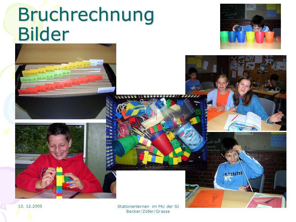 13. 12.2005 Stationenlernen im MU der SI Becker/Zöller/Grasse Bruchrechnung Bilder