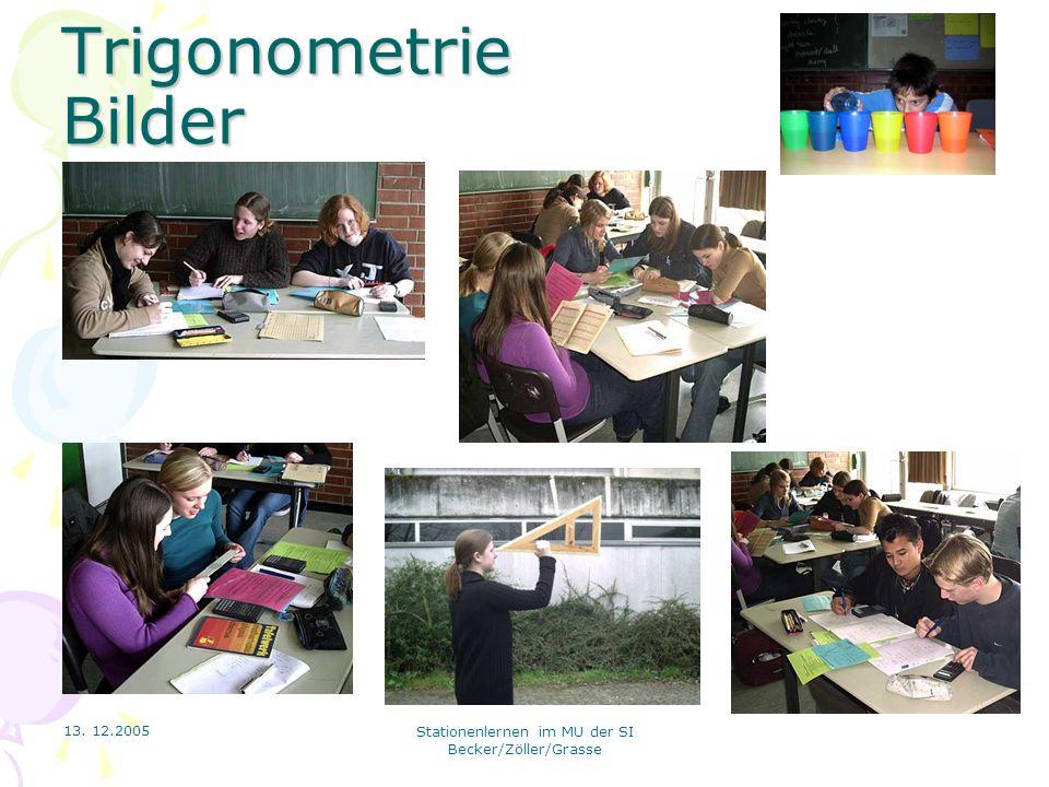 13. 12.2005 Stationenlernen im MU der SI Becker/Zöller/Grasse Trigonometrie Bilder
