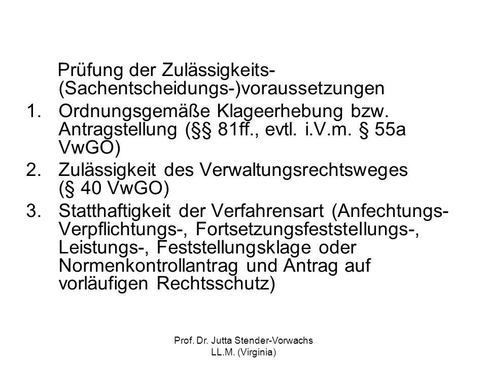 Prof. Dr. Jutta Stender-Vorwachs LL.M. (Virginia) Prüfung der Zulässigkeits- (Sachentscheidungs-)voraussetzungen 1.Ordnungsgemäße Klageerhebung bzw. A