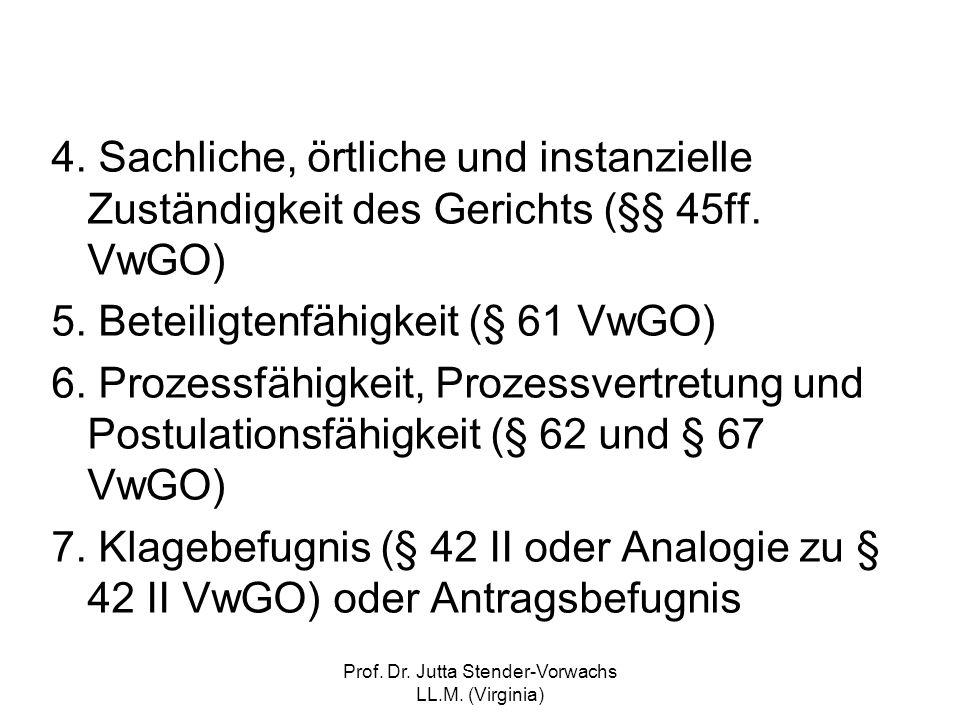 Prof. Dr. Jutta Stender-Vorwachs LL.M. (Virginia) 4. Sachliche, örtliche und instanzielle Zuständigkeit des Gerichts (§§ 45ff. VwGO) 5. Beteiligtenfäh