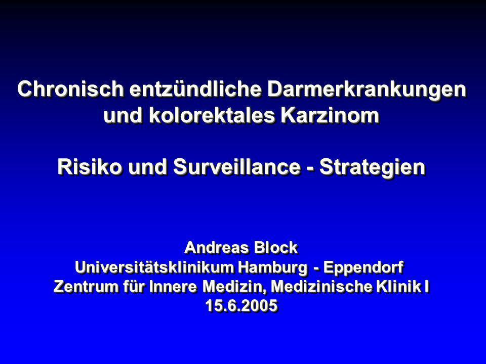 Ätiologie kolorektaler Karzinomerkrankungen 2% Kolonkarzinome auf dem Boden einer CED: 1-2/10 6 /Jahr