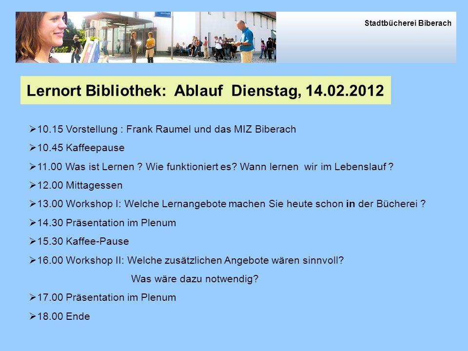 10.15 Vorstellung : Frank Raumel und das MIZ Biberach 10.45 Kaffeepause 11.00 Was ist Lernen .