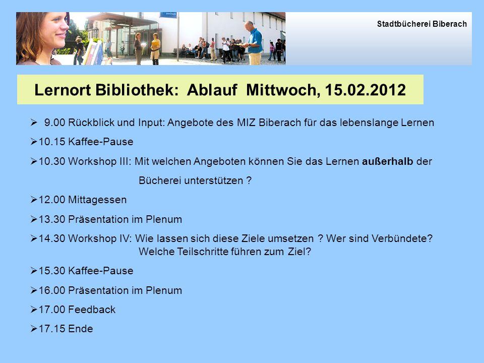 10.15 Vorstellung : Frank Raumel und das MIZ Biberach 10.45 Kaffeepause 11.00 Was ist Lernen ? Wie funktioniert es? Wann lernen wir im Lebenslauf ? 12