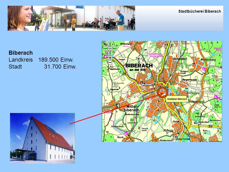Stadtbücherei Biberach Biberach Landkreis 189.500 Einw. Stadt 31.700 Einw.