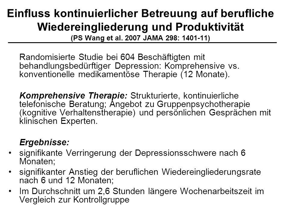 Einfluss kontinuierlicher Betreuung auf berufliche Wiedereingliederung und Produktivität (PS Wang et al. 2007 JAMA 298: 1401-11) Randomisierte Studie