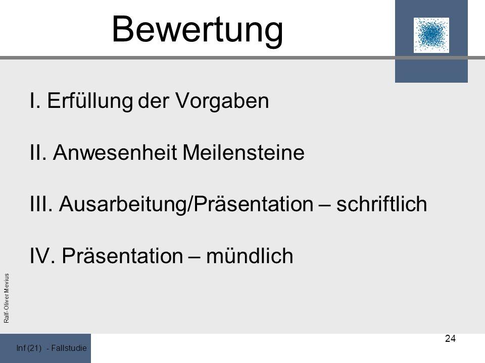 Inf (21) - Fallstudie Ralf-Oliver Mevius Bewertung I.