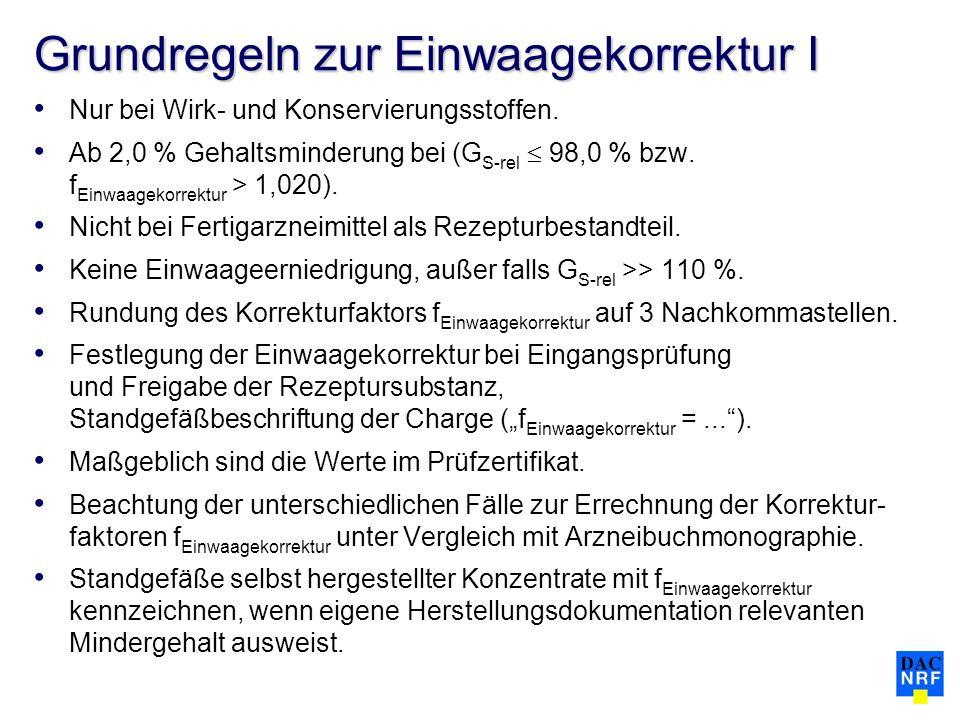 Grundregeln zur Einwaagekorrektur I Nur bei Wirk- und Konservierungsstoffen.