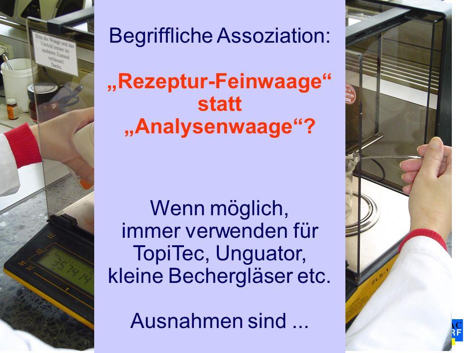 Begriffliche Assoziation: Rezeptur-Feinwaage statt Analysenwaage.