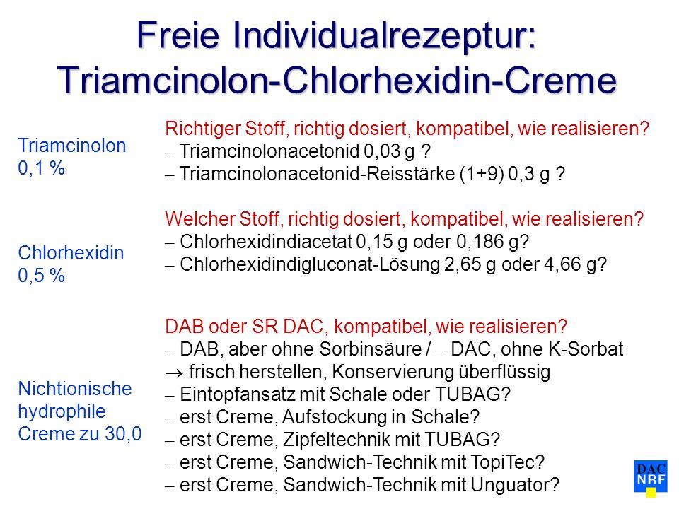 Freie Individualrezeptur: Triamcinolon-Chlorhexidin-Creme Triamcinolon 0,1 % Chlorhexidin 0,5 % Nichtionische hydrophile Creme zu 30,0 Richtiger Stoff, richtig dosiert, kompatibel, wie realisieren.