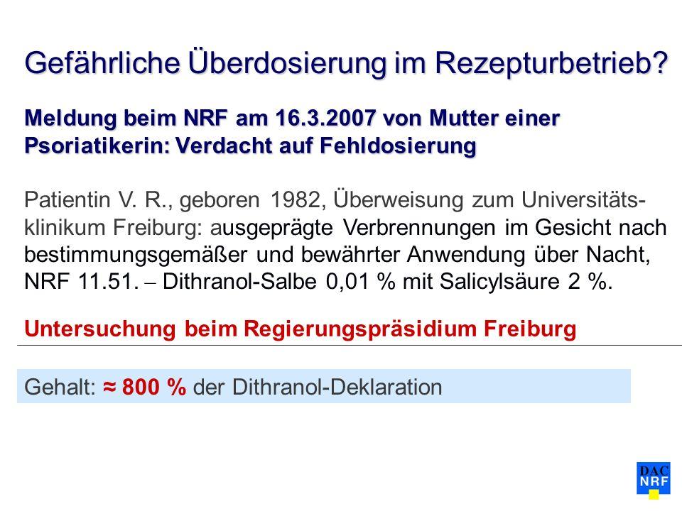 Meldung beim NRF am 16.3.2007 von Mutter einer Psoriatikerin: Verdacht auf Fehldosierung Untersuchung beim Regierungspräsidium Freiburg Patientin V.