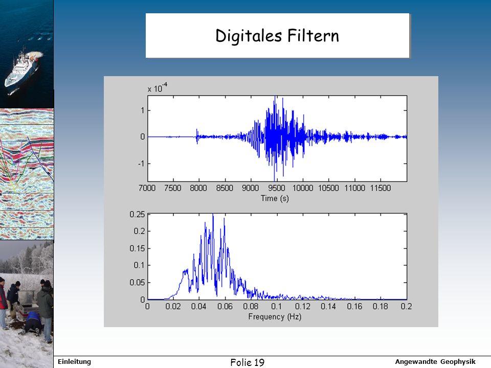 Angewandte GeophysikEinleitung Folie 19 Digitales Filtern