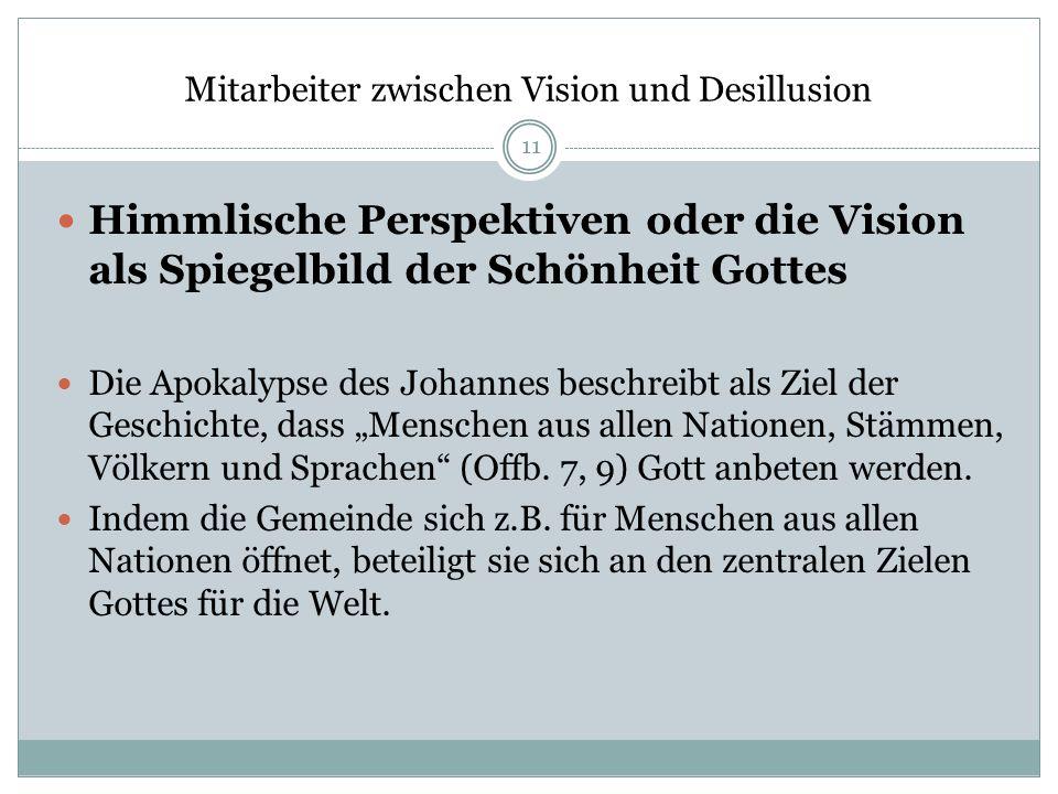 Mitarbeiter zwischen Vision und Desillusion Himmlische Perspektiven oder die Vision als Spiegelbild der Schönheit Gottes Die Apokalypse des Johannes b