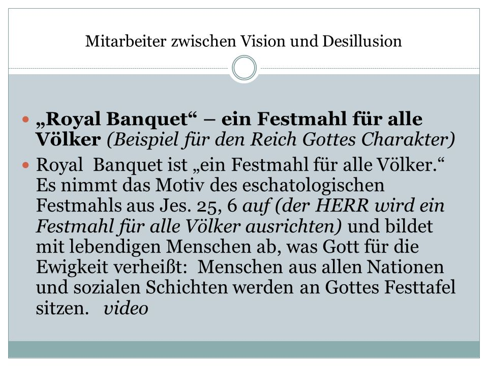 Mitarbeiter zwischen Vision und Desillusion Royal Banquet – ein Festmahl für alle Völker (Beispiel für den Reich Gottes Charakter) Royal Banquet ist e