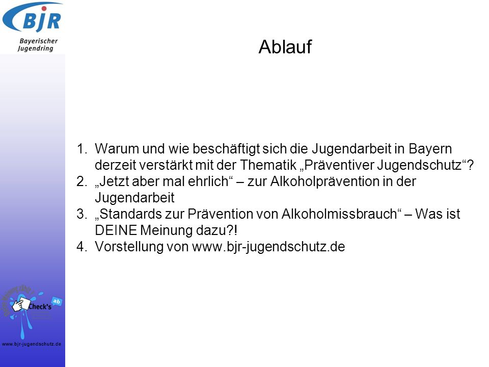 www.bjr-jugendschutz.de Schweigen hilft nicht: Ich thematisiere die Bedeutung der Alkoholprävention und des Jugendschutzes in meinen Gruppenstunden.