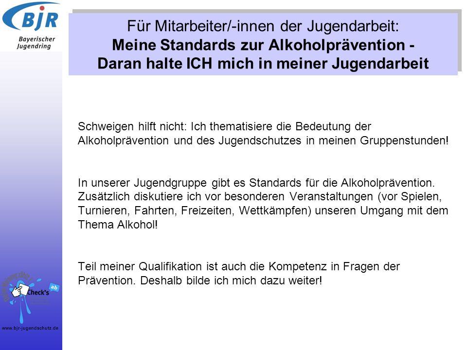 www.bjr-jugendschutz.de Schweigen hilft nicht: Ich thematisiere die Bedeutung der Alkoholprävention und des Jugendschutzes in meinen Gruppenstunden! I