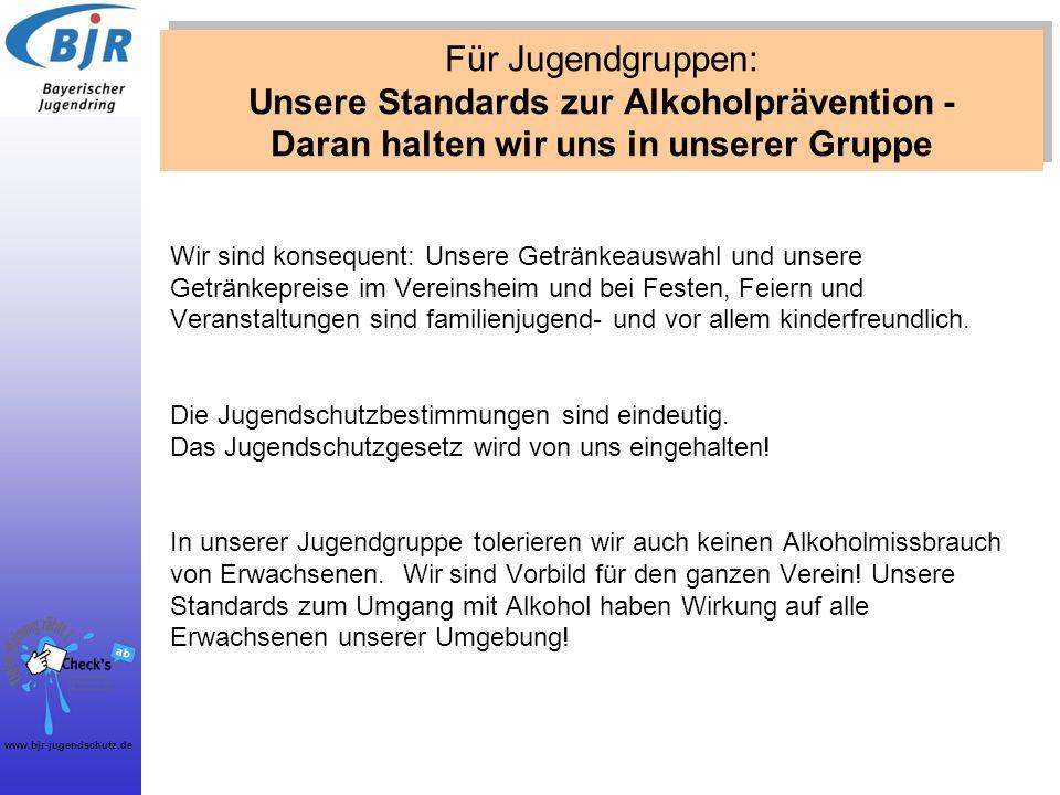 www.bjr-jugendschutz.de Wir sind konsequent: Unsere Getränkeauswahl und unsere Getränkepreise im Vereinsheim und bei Festen, Feiern und Veranstaltunge