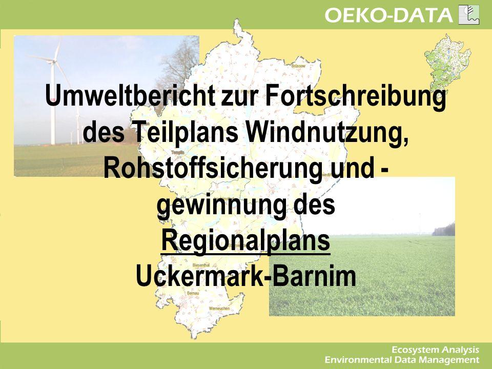 Umweltbericht zur Fortschreibung des Teilplans Windnutzung, Rohstoffsicherung und - gewinnung des Regionalplans Uckermark-Barnim