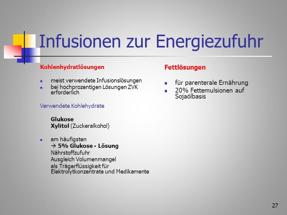 26 Infusionen zur Elektrolytzufuhr Vollelektrolytlösungen Sterofundin ® Zweidrittel-, Halb- und Eindrittellösungen bei Na-Mangel + K – Überschuss (Nie