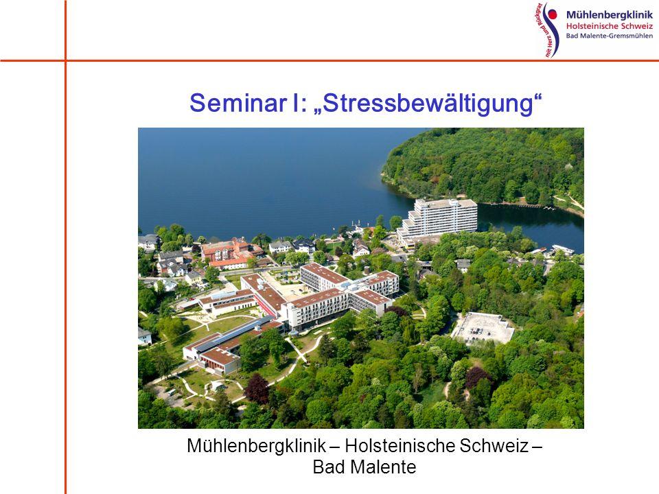Seminar I: Stressbewältigung Mühlenbergklinik – Holsteinische Schweiz – Bad Malente