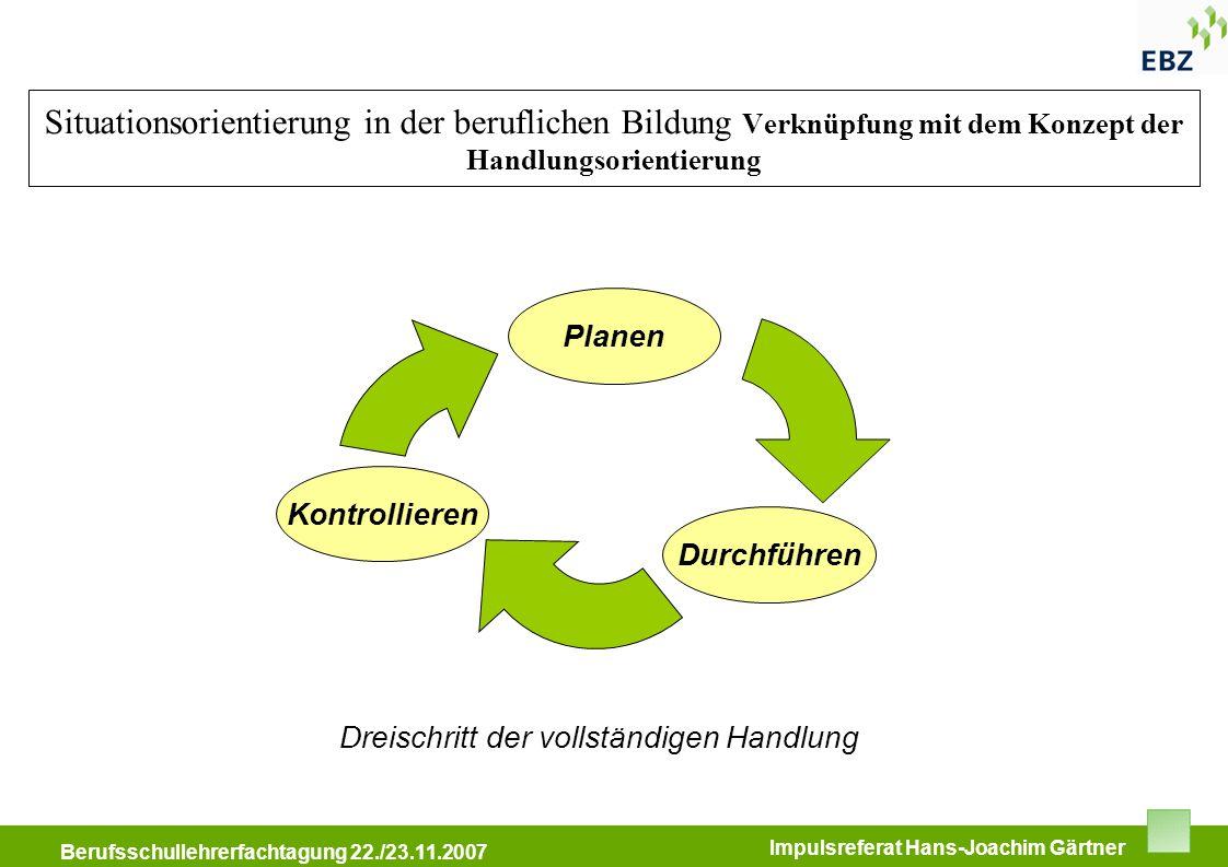 BFW Immobilienkongress 11.05.2007 Berufsschullehrerfachtagung 22./23.11.2007 Impulsreferat Hans-Joachim Gärtner Situationsorientierung in der beruflic