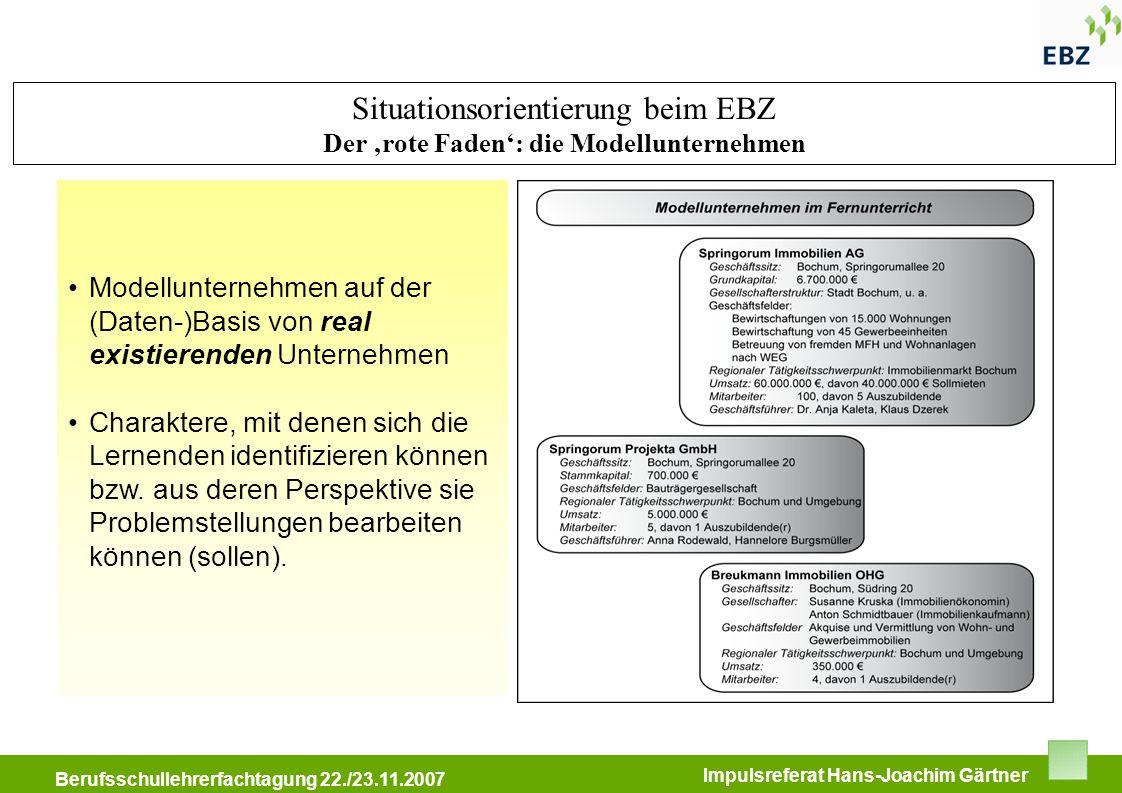 BFW Immobilienkongress 11.05.2007 Berufsschullehrerfachtagung 22./23.11.2007 Impulsreferat Hans-Joachim Gärtner Situationsorientierung beim EBZ Der ro