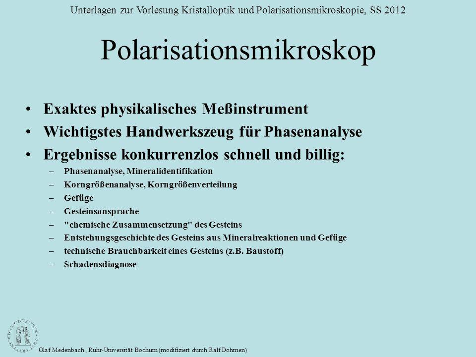 Olaf Medenbach, Ruhr-Universität Bochum (modifiziert durch Ralf Dohmen) Unterlagen zur Vorlesung Kristalloptik und Polarisationsmikroskopie, SS 2012 P