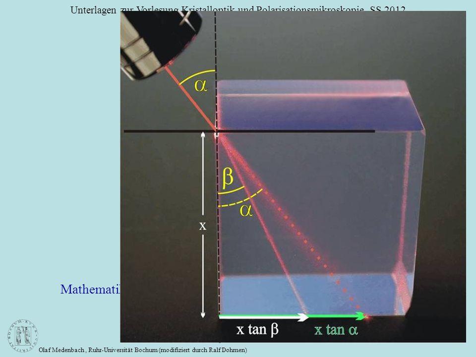Olaf Medenbach, Ruhr-Universität Bochum (modifiziert durch Ralf Dohmen) Unterlagen zur Vorlesung Kristalloptik und Polarisationsmikroskopie, SS 2012 J