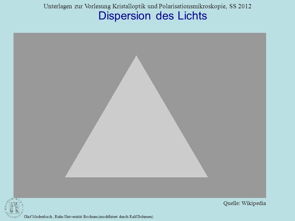 Olaf Medenbach, Ruhr-Universität Bochum (modifiziert durch Ralf Dohmen) Unterlagen zur Vorlesung Kristalloptik und Polarisationsmikroskopie, SS 2012 D