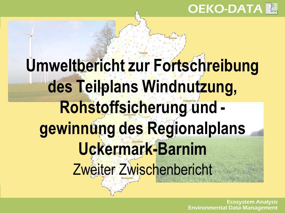 Umweltbericht zur Fortschreibung des Teilplans Windnutzung, Rohstoffsicherung und - gewinnung des Regionalplans Uckermark-Barnim Zweiter Zwischenberic