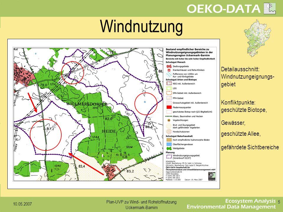 10.05.2007 Plan-UVP zu Wind- und Rohstoffnutzung Uckermark-Barnim 5 Windnutzung Detailausschnitt: Windnutzungeignungs- gebiet Konfliktpunkte: geschütz