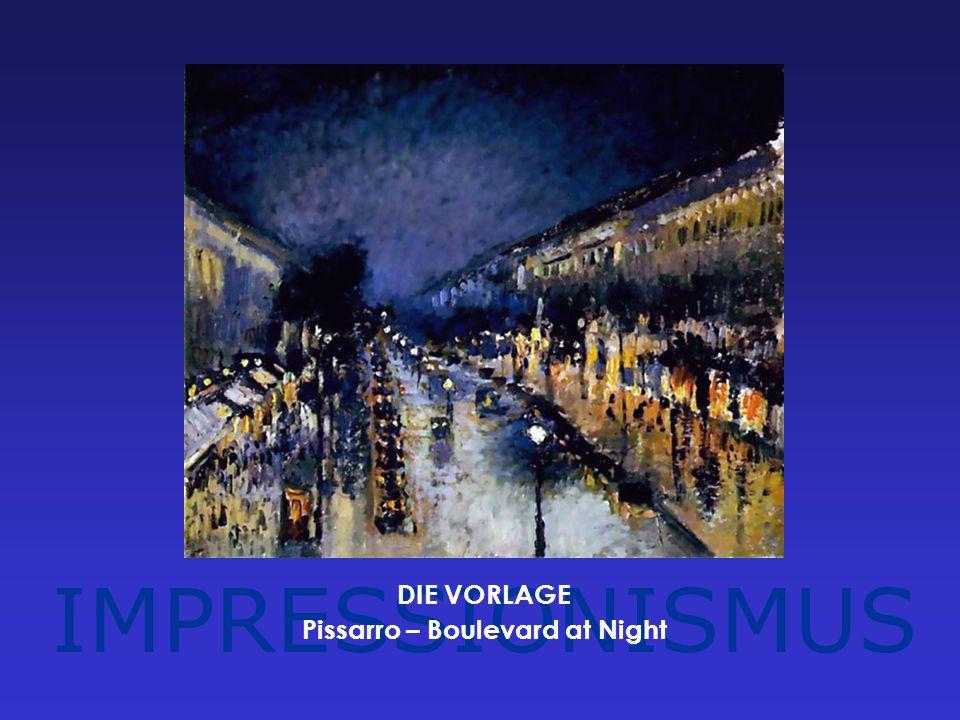 IMPRESSIONISMUS DIE VORLAGE Pissarro – Boulevard at Night