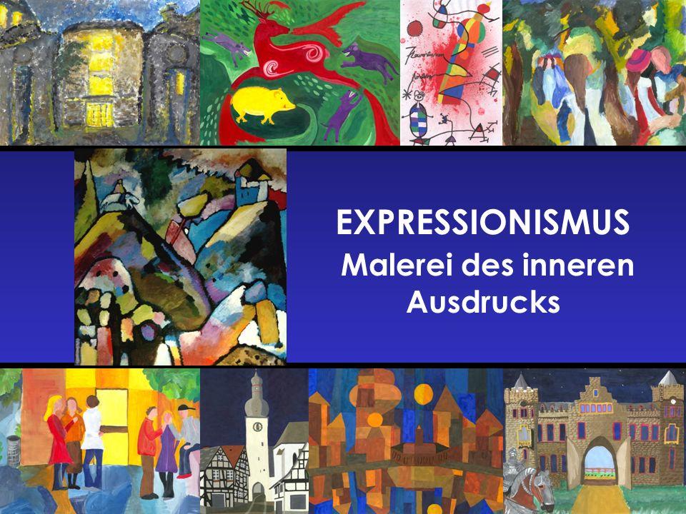 EXPRESSIONISMUS Malerei des inneren Ausdrucks
