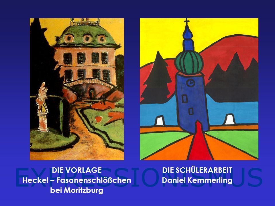 EXPRESSIONISMUS DIE VORLAGE Heckel – Fasanenschlößchen bei Moritzburg DIE SCHÜLERARBEIT Daniel Kemmerling