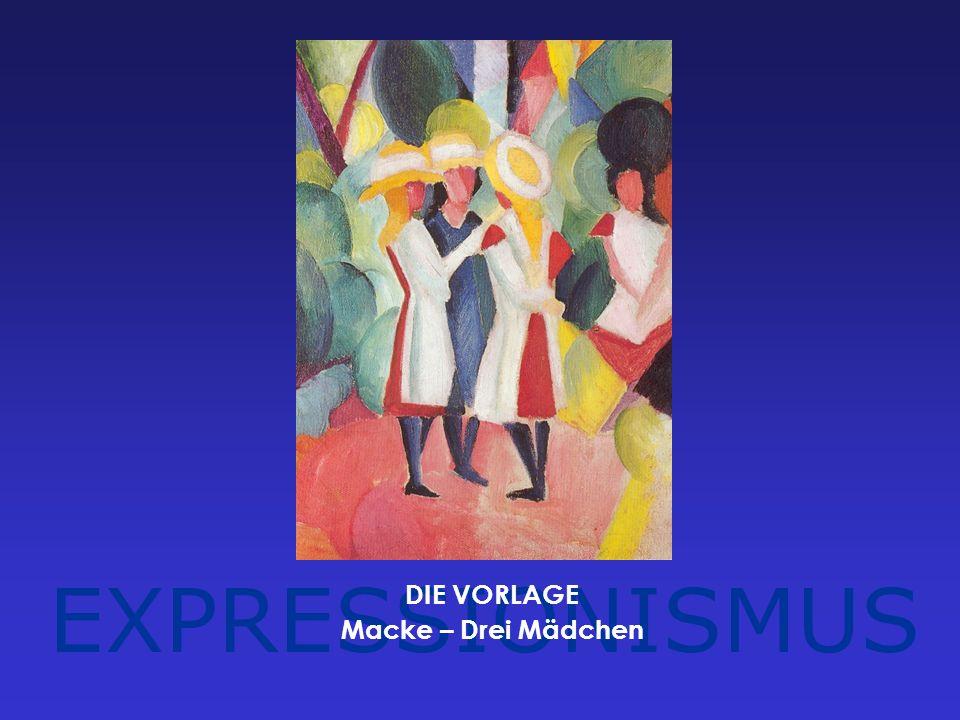 EXPRESSIONISMUS DIE VORLAGE Macke – Drei Mädchen