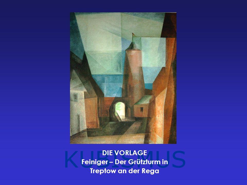 KUBISMUS DIE VORLAGE Feiniger – Der Grützturm in Treptow an der Rega