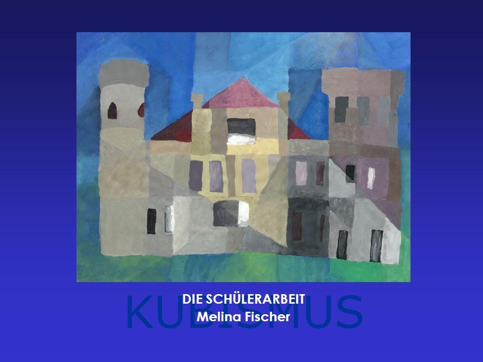 KUBISMUS DIE SCHÜLERARBEIT Melina Fischer