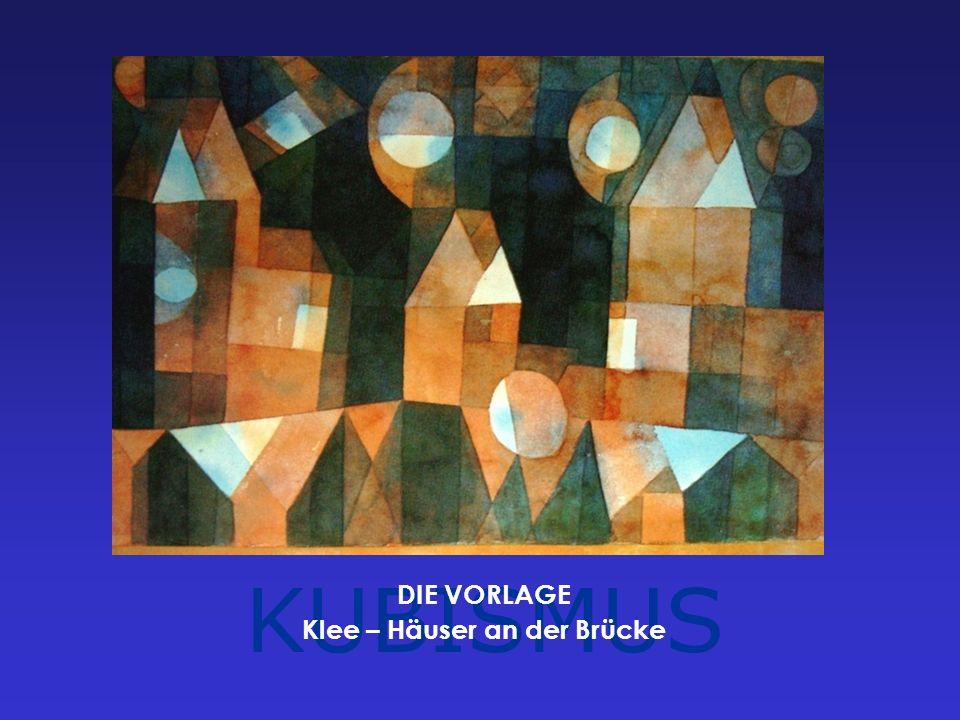 KUBISMUS DIE VORLAGE Klee – Häuser an der Brücke