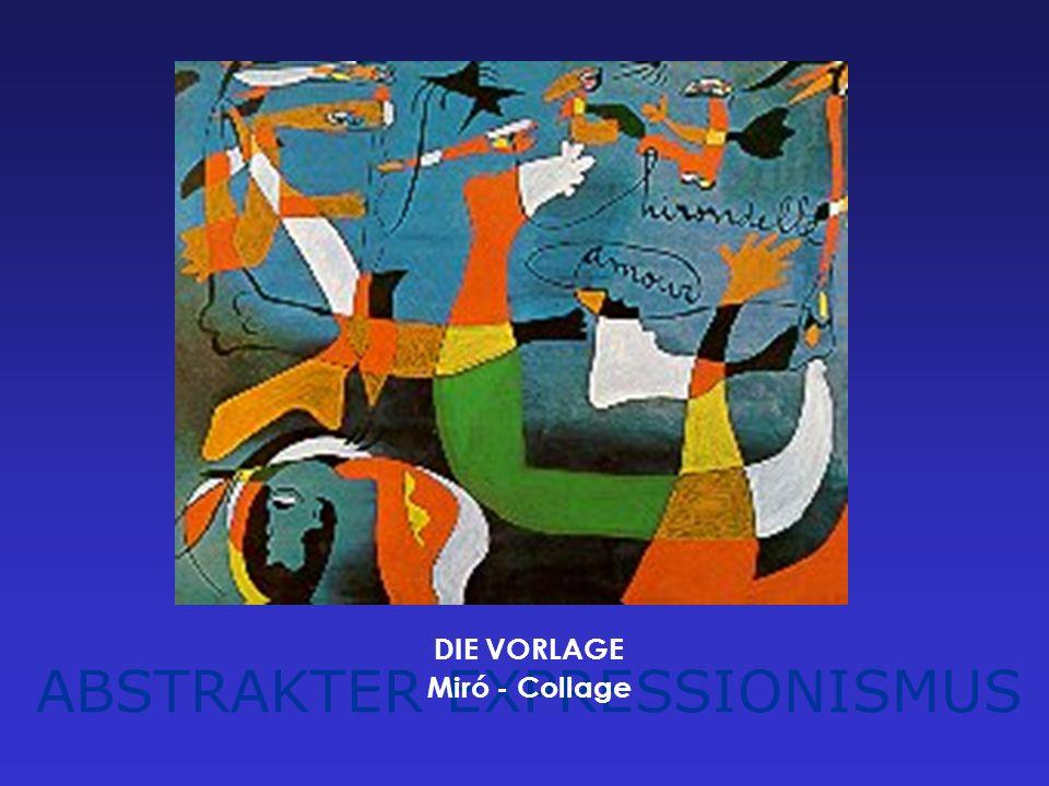 ABSTRAKTER EXPRESSIONISMUS DIE VORLAGE Miró - Collage