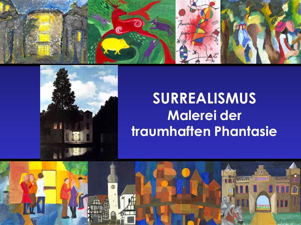 SURREALISMUS Malerei der traumhaften Phantasie